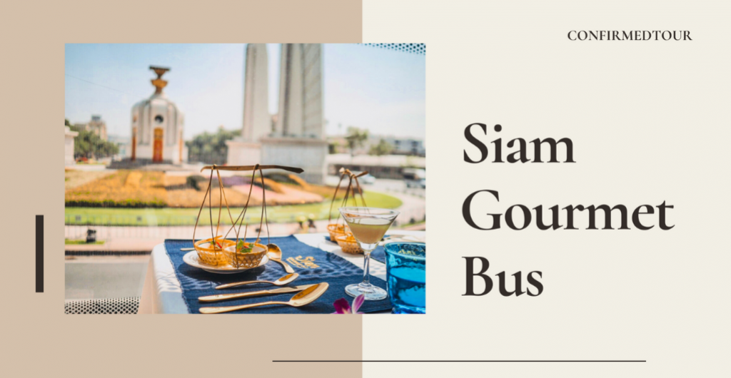 Siam Gourmet Bus with visiting important places in Bangkok